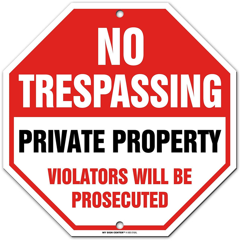"No Trespassing Violators Will Be Prosecuted Private Property Sign , Octagon Shaped, Made out of .040 Rust-Free Aluminum, Indoor/Outdoor Use, UV Protected, 11"" x 11"", By My Sign Center"
