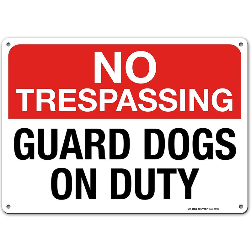 "No Trespassing Guard Dogs On Duty Sign - 10""x14"" - .040 Rust Free Aluminum - Made in USA - UV Protected and Weatherproof - A82-501AL"