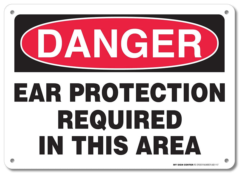 "Danger Ear Protection Required in This Area Sign - 10""x14"" - .040 Rust Free Aluminum - Made in USA - UV Protected and Weatherproof - A82-117AL"