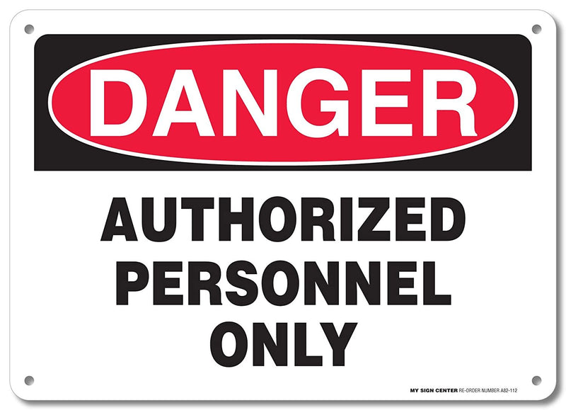 "Danger Authorized Personnel Only Sign - 10""x14"" - .040 Rust Free Aluminum - Made in USA - UV Protected and Weatherproof - A82-112AL"