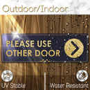 "Please Use Other Door with Right Arrow - Laser Engraved Sign - 3""x9"" - .050 Black and Gold Plastic"