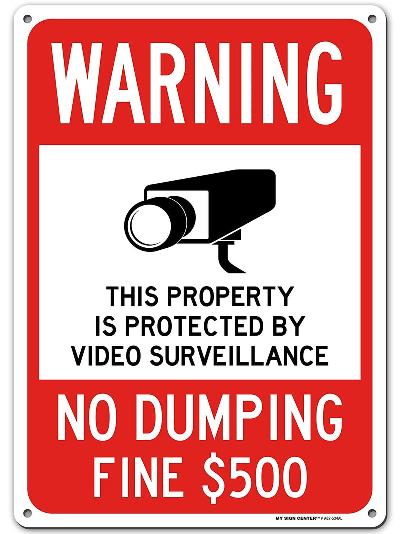 "Warning No Dumping, Property Protected by Video Surveillance Sign, Made Out of .040 Rust-Free Aluminum, Indoor/Outdoor Use, UV Protected and Fade-Resistant, 10"" x 14"", by My Sign Center"