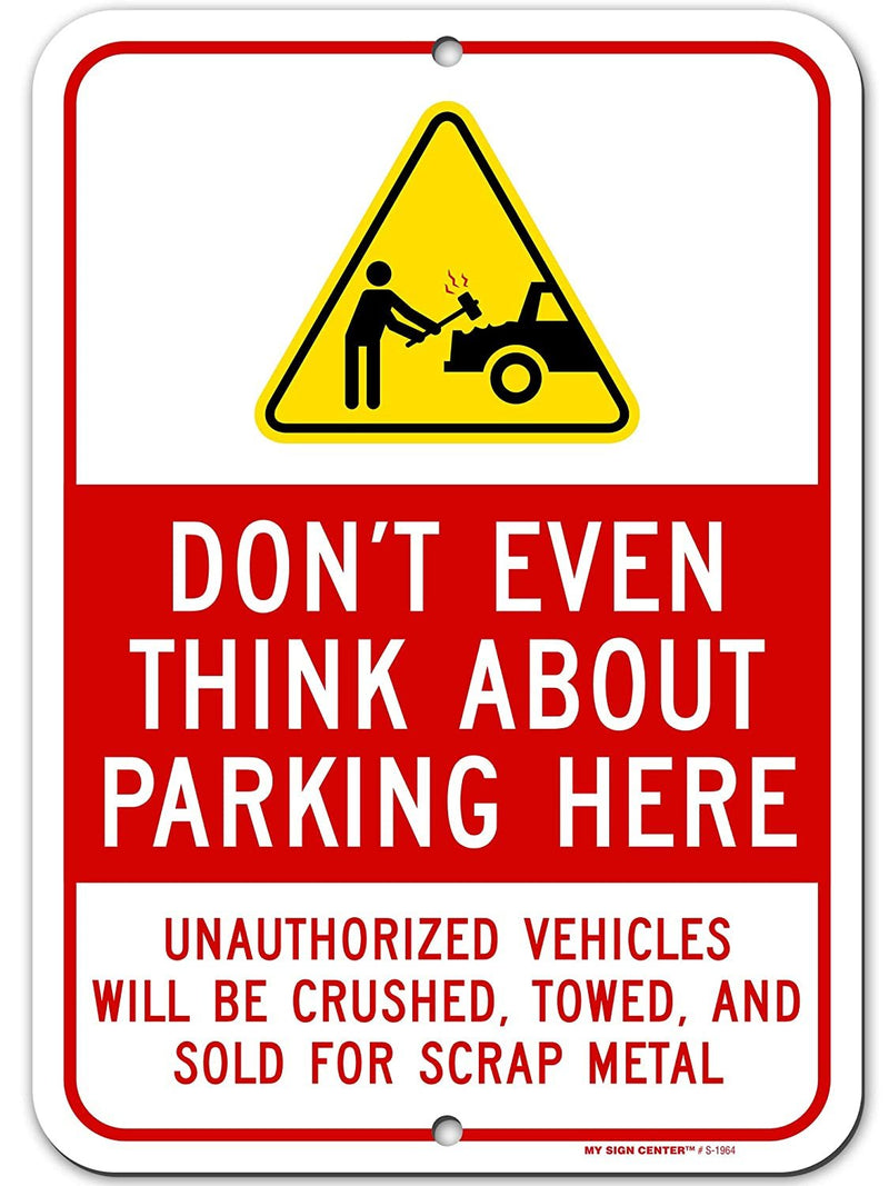 "Funny No Parking Sign Unauthorized Vehicle Will Be Towed Away, 10"" x 14"" Industrial Grade Aluminum, Easy Mounting, Rust-Free/Fade Resistance, Indoor/Outdoor, USA Made by MY SIGN CENTER"