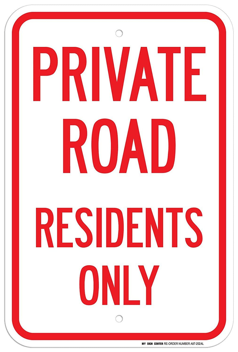 "Private Road Residents Only Sign - 12"" x 18"" - .063 Rust Free Aluminum - UV Protected and Weatherproof - A87-252AL"