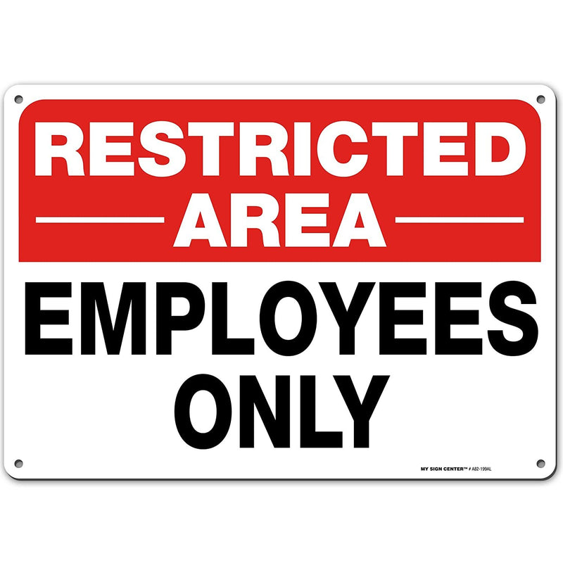 "Restricted Area Employees Only Sign - 10""x14"" - .040 Rust Free Aluminum - Made in USA - UV Protected and Weatherproof - A82-199AL"