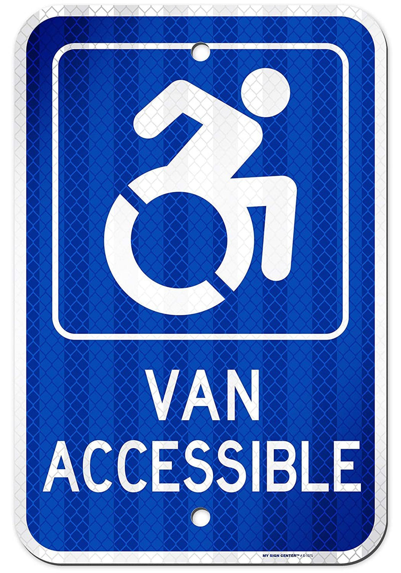 "Van Accessible Handicap Parking Sign, Made Out of 3M Reflective Engineer Grade Prismatic .063 Rust Free Aluminum, Indoor/Outdoor Use, UV Protected and Fade-Resistant, 12"" x 18"", by My Sign Center"