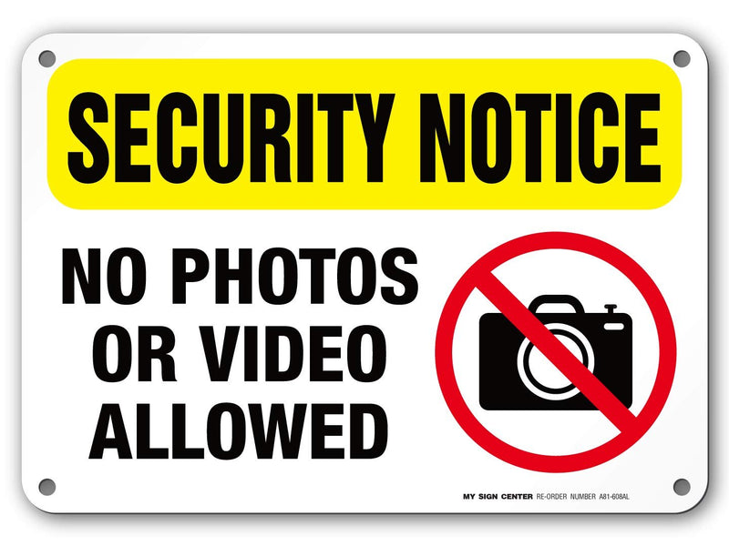 "Security Notice No Photos Or Video Allowed Sign- 10"" X 7"" - .040 Rust Free Aluminum - UV Protected and Weatherproof - A81-608AL"