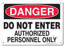 "Danger Do Not Enter Authorized Personnel Only Sign - 10""x14"" - .040 Rust Free Aluminum - Made in USA - UV Protected and Weatherproof - A82-111AL"