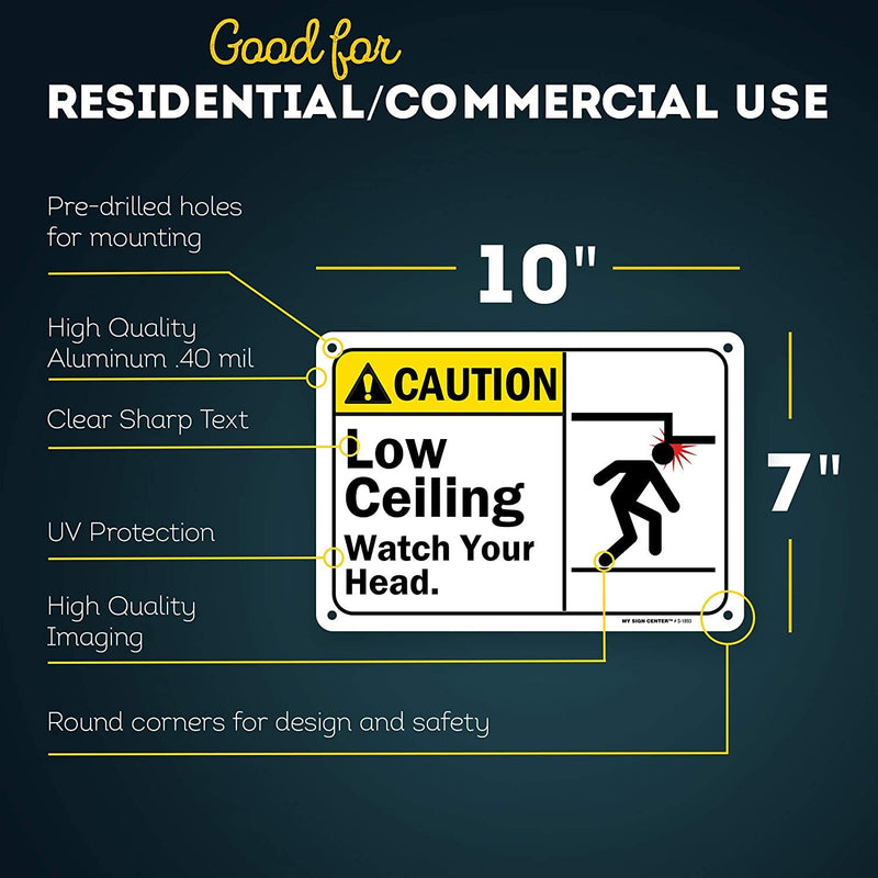 "Caution Watch Your Step Low Ceiling Sign, Made Out of .040 Rust-Free Aluminum, Indoor/Outdoor Use, UV Protected and Fade-Resistant, 7"" x 10"", by My Sign Center"