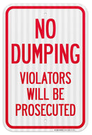 "No Dumping Violators Will Be Prosecuted Sign - No Garbage - 12""x18""- .063 3M Engineer Grade Prismatic Reflective Aluminum - Made in USA - UV Protected and Weatherproof - A87-237RA"