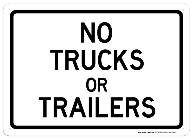"No Trucks Or Trailers Sign - 10""x14"" - .040 Rust Free Aluminum - Made in USA - UV Protected and Weatherproof - A82-589AL"