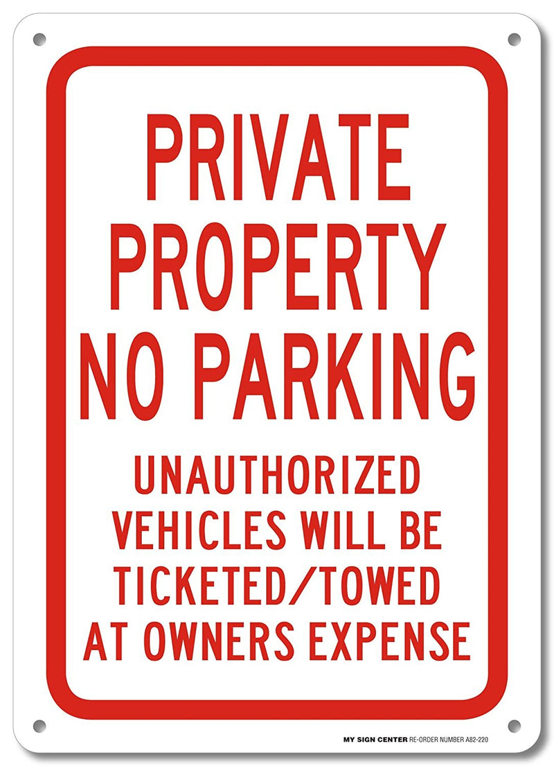 "Private Property No Parking Unauthorized Vehicles Will Be Ticketed/Towed at Owner's Expense Sign - 14""x10"" .040 Rust Free Aluminum - Made in USA - UV Protected and Weatherproof - A82-220AL"