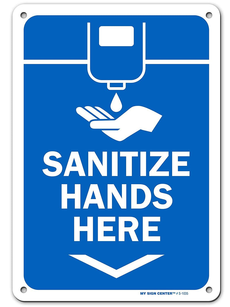 "'Sanitize Hands Here' Sink Sign, Made Out of .040 Rust-Free Aluminum, Indoor/Outdoor Use, UV Protected and Fade-Resistant, 7"" x 10"" by My Sign Center"