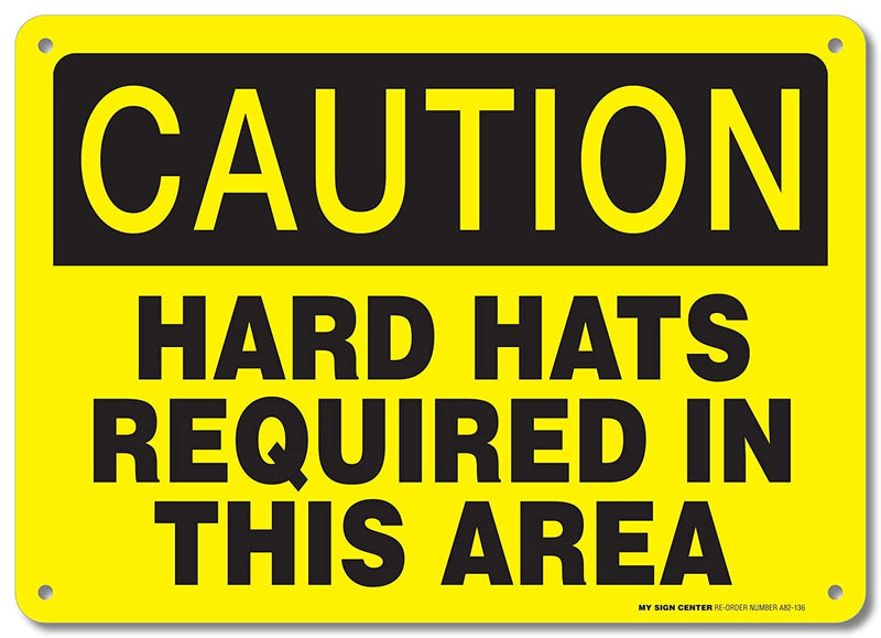 "Caution Hard Hats Required in This Area Sign - 14""x10"" .040 Rust Free Aluminum - Made in USA - UV Protected and Weatherproof - A82-136AL"
