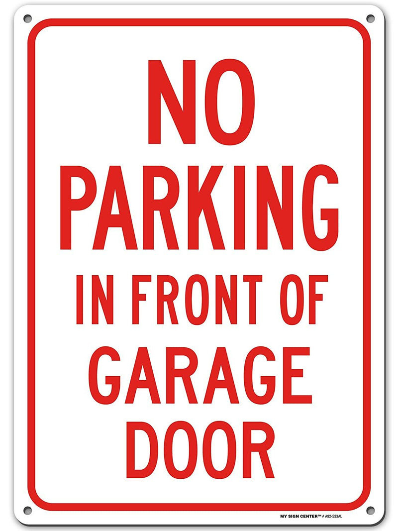 "No Parking, Do Not Block Garage Sign, Made Out of .040 Rust-Free Aluminum, Indoor/Outdoor Use, UV Protected and Fade-Resistant, 10"" x 14"", by My Sign Center"