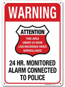 "24 Hour Video Surveillance Connected to Police Sign - 10""x14"" - .040 Rust Free Aluminum - Made in USA - UV Protected and Weatherproof - A82-586AL"
