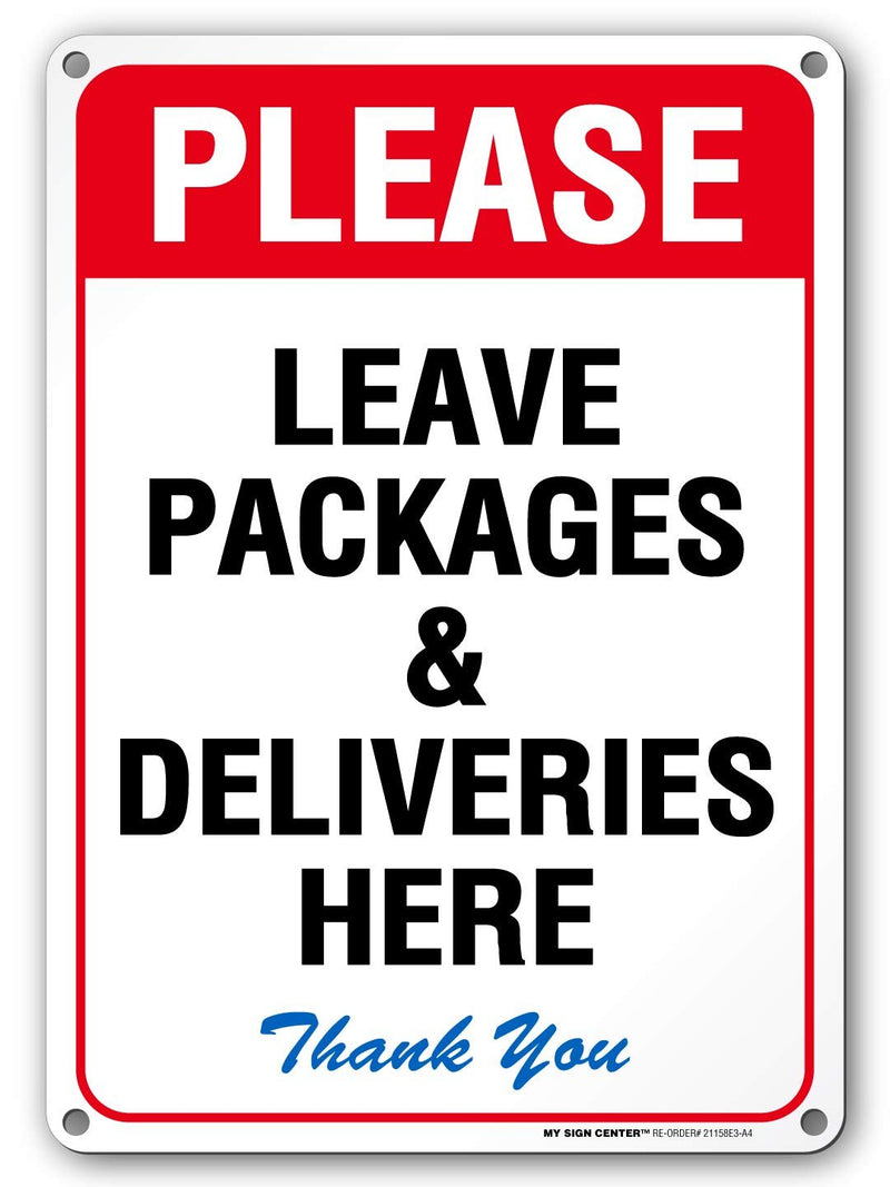 "Please Leave All Packages & Deliveries Here Sign - 10"" X 14"" - .040 Rust-Free Metal - Made in USA - UV Protected and Weatherproof -21158E3-A4"