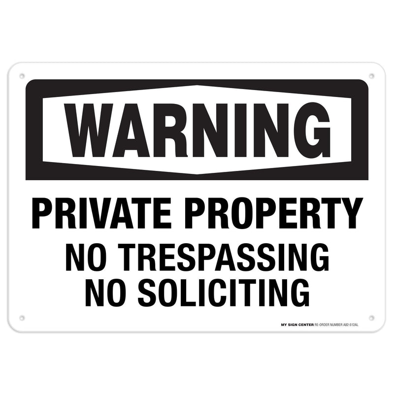 "Warning Private Property No Trespassing No Soliciting Sign - 10""x14"" - .040 Rust Free Aluminum - Made in USA - UV Protected and Weatherproof - A82-512AL"