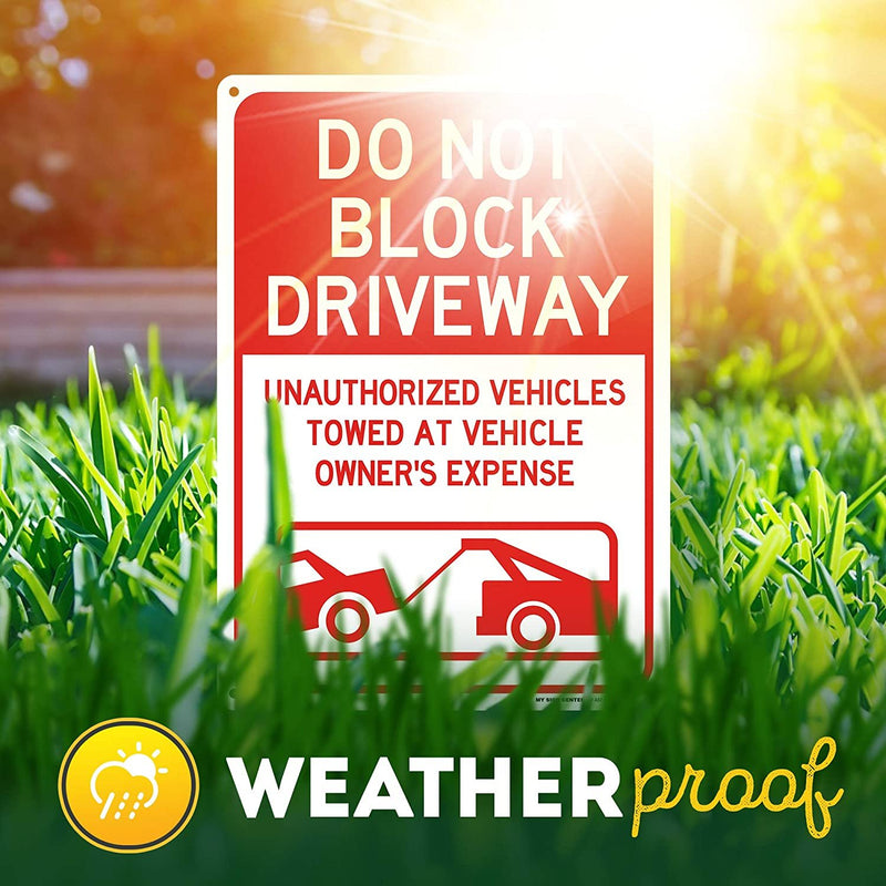 "Do Not Block Driveway Outdoor Sign - .040 Rust Free Aluminum - UV Protected and Weatherproof (10"" X 7"")"