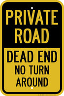 "Private Road Dead End No Turn Around Laminated Sign - 12""x18""- .063 3M Engineer Grade Prismatic Reflective Aluminum - Made in USA - Weatherproof - A87-325RA"