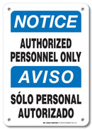 "Notice Authorized Personnel Only English and Spanish Sign- 10"" X 7"" - .040 Rust Free Aluminum - UV Protected and Weatherproof - A81-214AL"