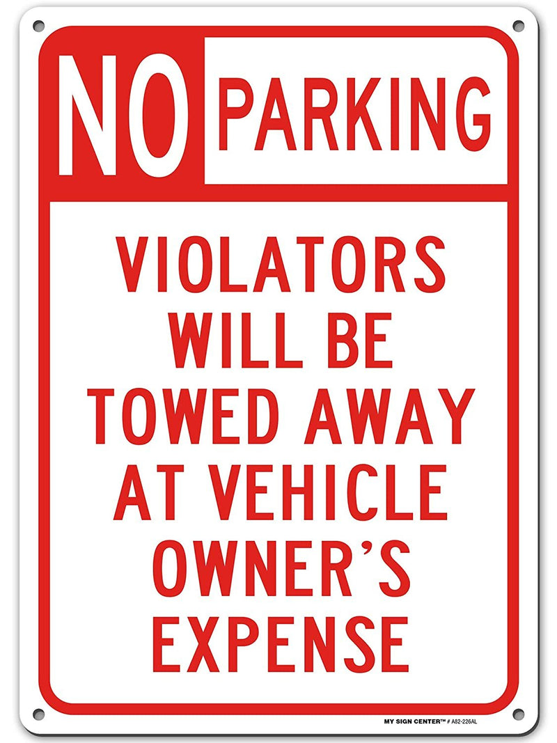 "Warning No Parking Sign Unauthorized Vehicles Will be Towed, Made Out of .040 Rust-Free Aluminum, Indoor/Outdoor Use, UV Protected and Fade-Resistant, 10"" x 14"", by My Sign Center"
