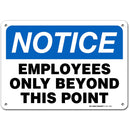 "Notice Employees Only Beyond This Point Sign, Indoor and Outdoor Rust-Free Metal, 7"" X 10"" - by My Sign Center, A81-132AL"