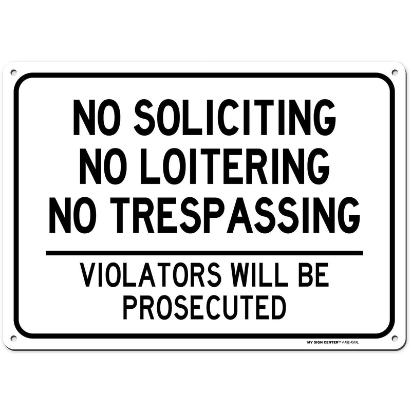 "No Soliciting Loitering Trespassing Sign - 14""x10"" .040 Rust Free Aluminum - Made in USA - UV Protected and Weatherproof - A82-457AL"