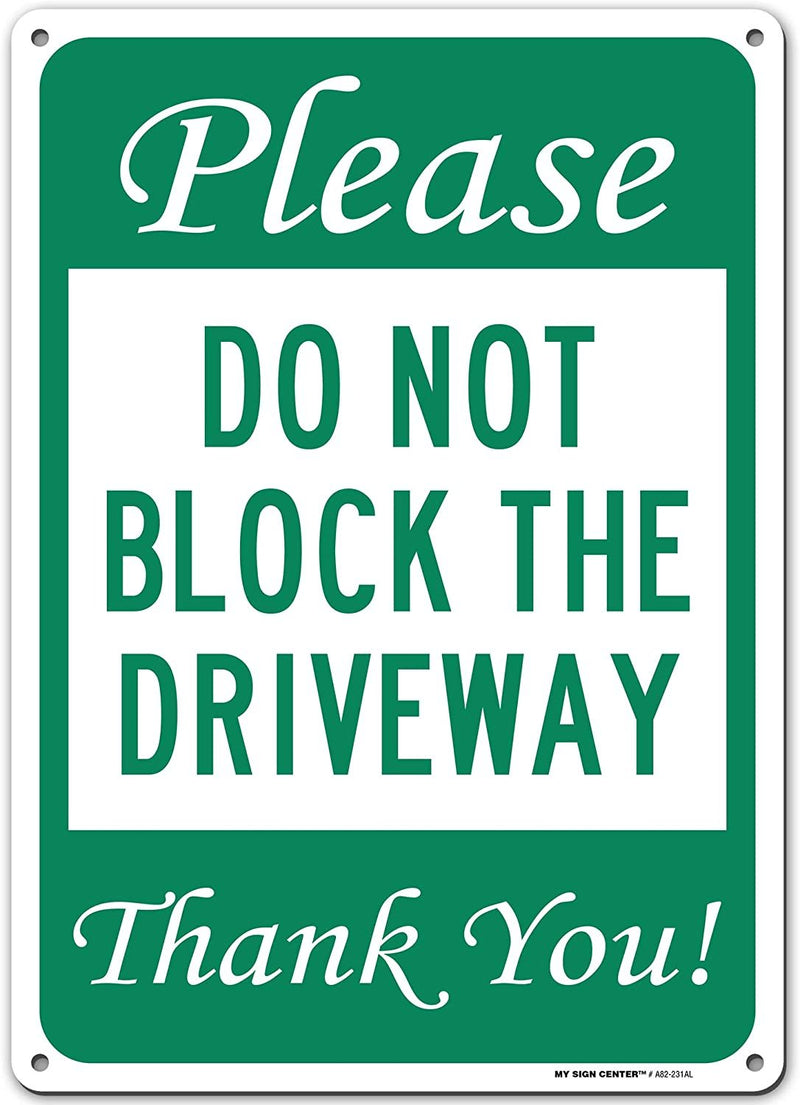 "Please Do Not Block Driveway Thank You Sign - No Parking Signs - 10""x14"" - .40 Rust Free Aluminum - Made in USA - UV Protected and Weatherproof - A82-231"