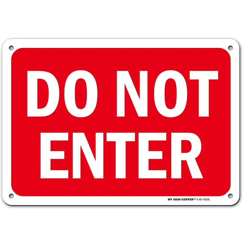 "Caution Do Not Enter Sign, Made Out of .040 Rust-Free Aluminum, Indoor/Outdoor Use, UV Protected and Fade-Resistant, 7"" x 10"", by My Sign Center"