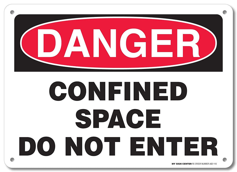 "Danger Confined Space Do Not Enter Sign Sign by My Sign Center - Rust Free, UV Coated and Weatherproof .040 Aluminum - Rounded Corners and Pre-Drilled Holes - 10"" x 14"" - A82-118AL"
