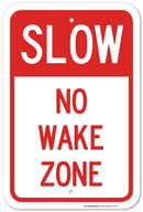 "Slow No Wake Zone Laminated Sign - 12""x18""- .063 3M Engineer Grade Prismatic Reflective Aluminum - Made in USA - UV Protected and Weatherproof - A87-444RA"