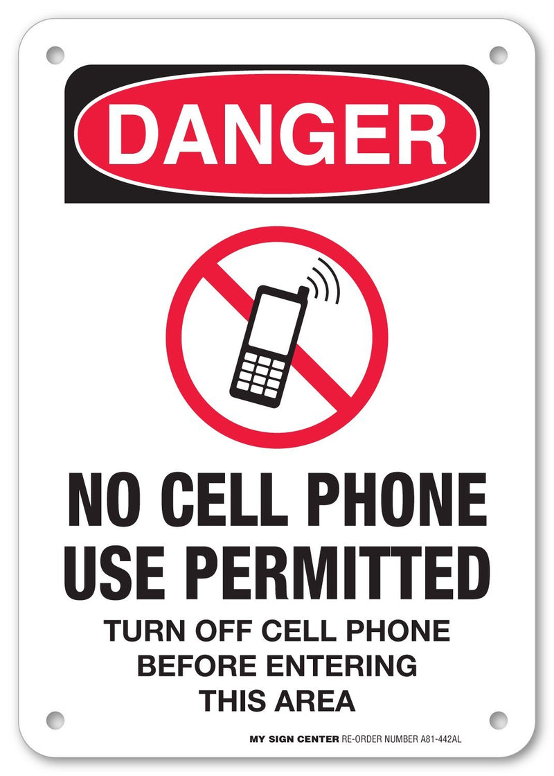 "Danger No Cell Phone Use Permitted Turn Off Cell Phone Before Entering This Area Sign - Made in USA - 10"" X 7"" - .040 Rust Free Aluminum - UV Protected and Weatherproof - A81-442AL"