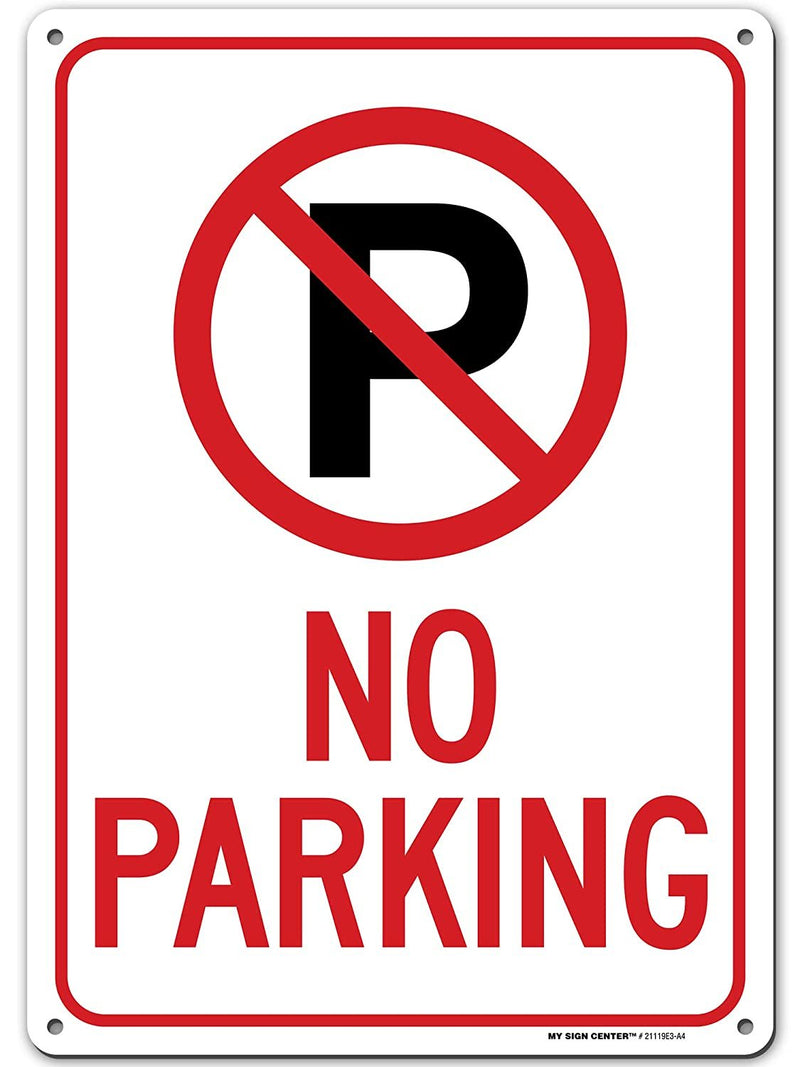 "No Parking Sign, Made out of .040 Rust-Free Aluminum, Indoor/Outdoor Use, UV Protected and Fade-Resistant,10"" x 14"", By My Sign Center"