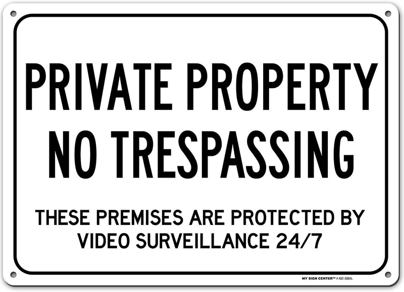 "Private Property No Trespassing These Premises are Protected by Video Surveillance 24/7 Sign - 10""x14"" - .040 Rust Free Aluminum - Made in USA - UV Protected and Weatherproof - A82-388AL"