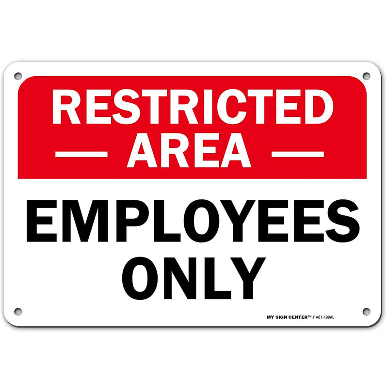 "Restricted Area Employees Only Sign, Made Out of .040 Rust-Free Aluminum, Indoor/Outdoor Use, UV Protected and Fade-Resistant, 7"" x 10"", by My Sign Center"
