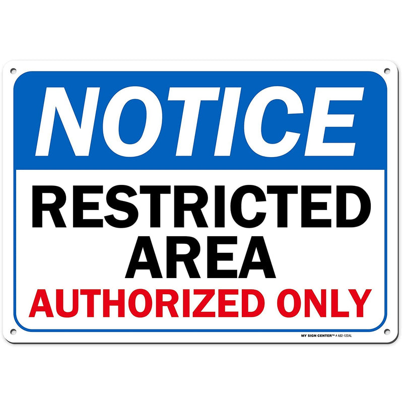 "Notice Restricted Area Authorized Personnel Only Sign - Work Place Safety Warning Signs -10""x14""- .040 Rust Free Aluminum - Made in USA - UV Protected and Weatherproof - A82-122AL"