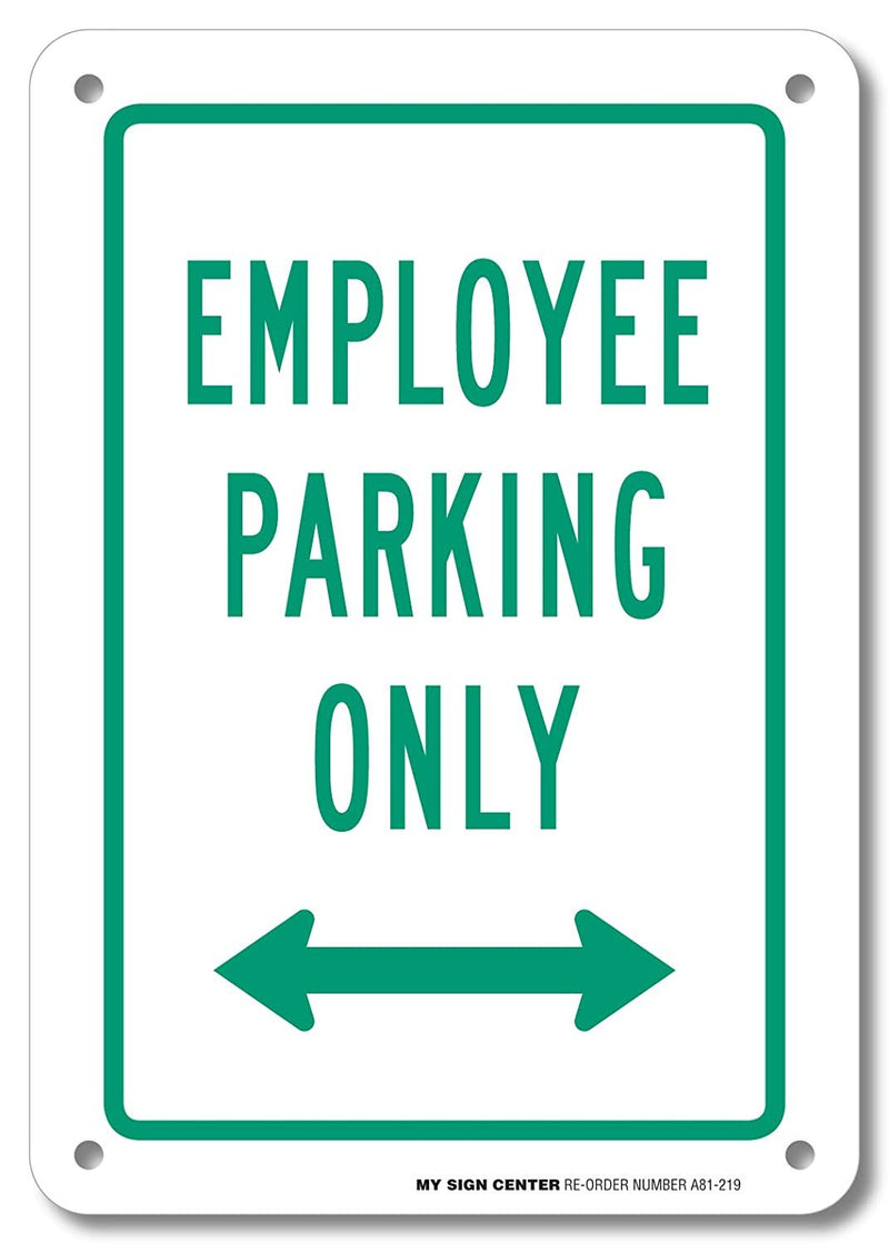 "Employee Parking Only Sign- 10"" X 7"" - .040 Rust Free Aluminum - UV Protected and Weatherproof - A81-219AL"
