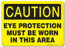 "Caution Eye Protection Must be Worn in This Area Sign - 14""x10"" .040 Rust Free Aluminum - Made in USA - UV Protected and Weatherproof - A82-139AL"