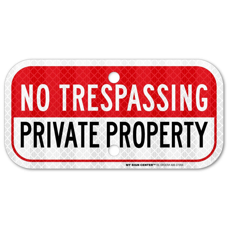 "Private Property No Trespassing Sign, 3M Engineer Grade Prismatic .080 Reflective Outdoor Aluminum, 6"" x 12"" - by My Sign Center, A88-270RA"