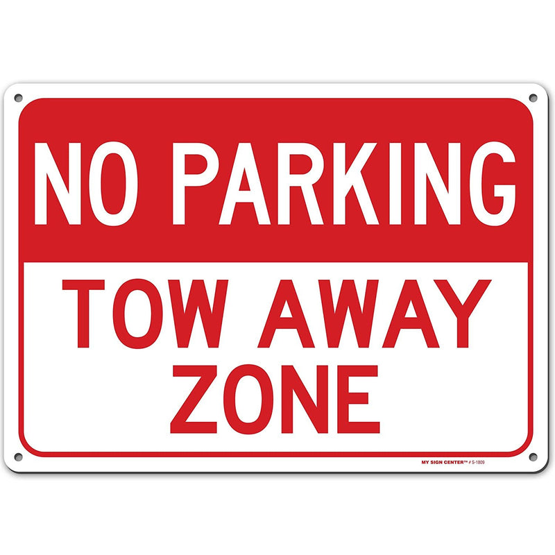 "No Parking Tow Away Zone Sign, Made Out of .040 Rust-Free Aluminum, Indoor/Outdoor Use, UV Protected and Fade-Resistant, 10"" x 14"", by My Sign Center"