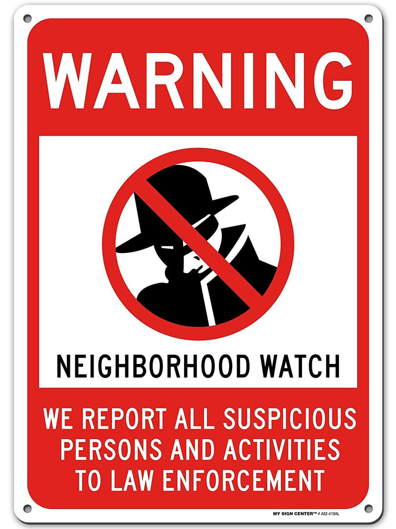 "Warning Neighborhood Watch Sign Suspicious Activity Report to Police, Made Out of .040 Rust-Free Aluminum, Indoor/Outdoor Use, UV Protected and Fade-Resistant, 10"" x 14"", by My Sign Center"