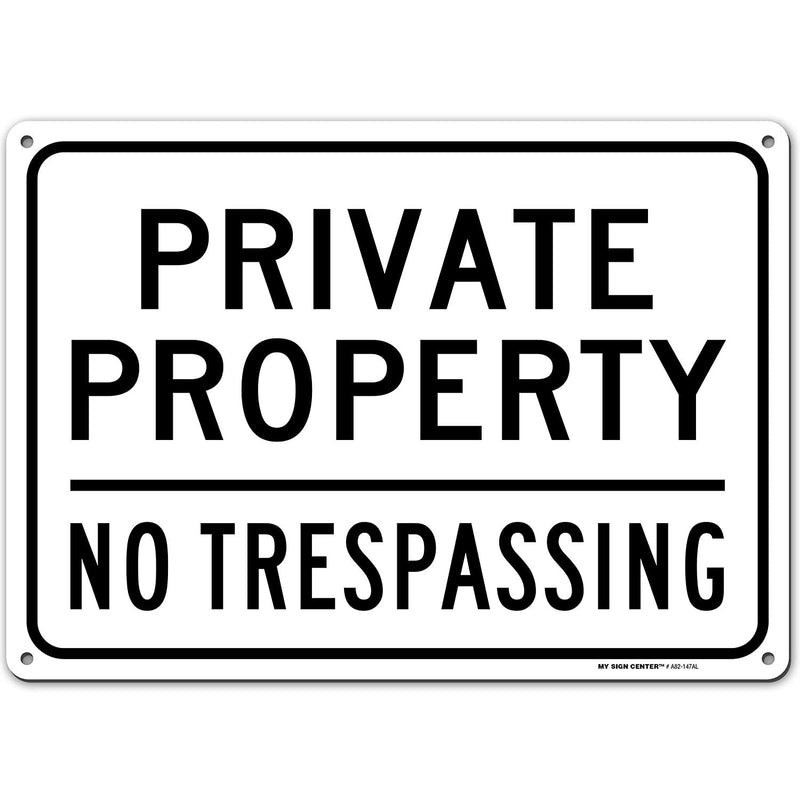 "Private Property No Trespassing Sign, Made Out of .040 Rust-Free Aluminum, Indoor/Outdoor Use, UV Protected and Fade-Resistant, 10"" x 14"", by My Sign Center"