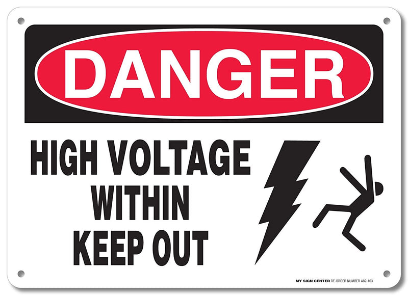 "Danger High Voltage Within Keep Out Electrical Sign by My Sign Center - Rust Free, UV Coated and Weatherproof .040 Aluminum - Rounded Corners and Pre-drilled Holes - 10"" x 14"" - A82-103AL"