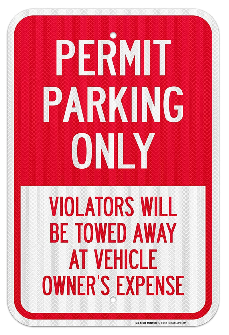 "Permit Parking Only Violators Will Be Towed Away at Vehicle Owner's Expense Sign - 12""x18"" - .063 3M Engineer Grade Prismatic Reflective Aluminum - UV Protected and Weatherproof - A87-243RA"