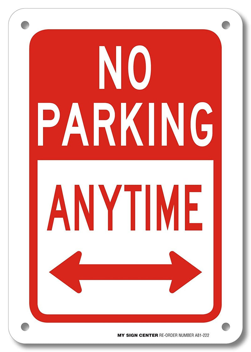 "No Parking Anytime Sign- 10"" X 7"" - .040 Rust Free Aluminum - UV Protected and Weatherproof - A81-222AL"