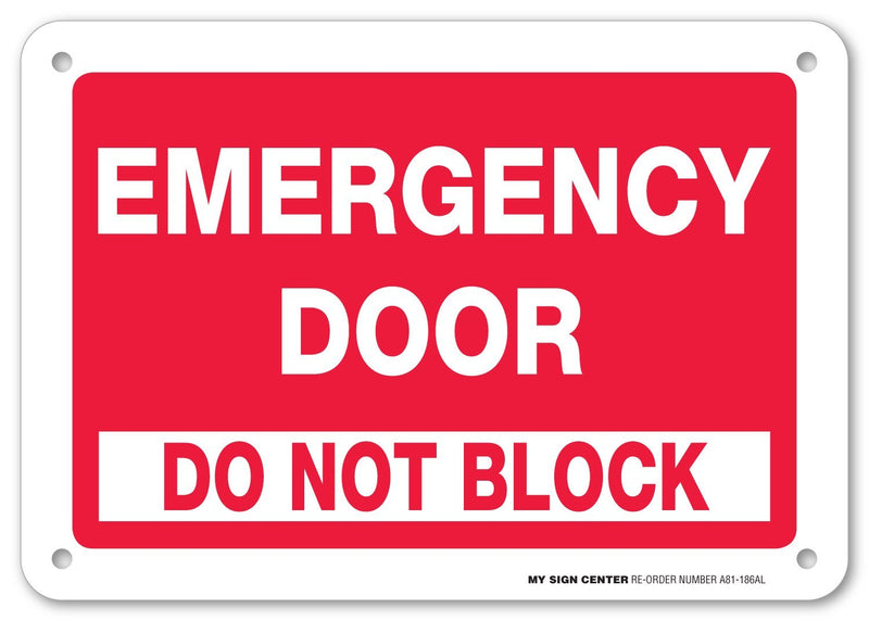 "Emergency Door Do Not Block Sign by My Sign Center - Rust Free, UV Coated and Weatherproof .040 Aluminum - Rounded Corners and Pre-Drilled Holes - 7"" x 10"" - A81-186AL"