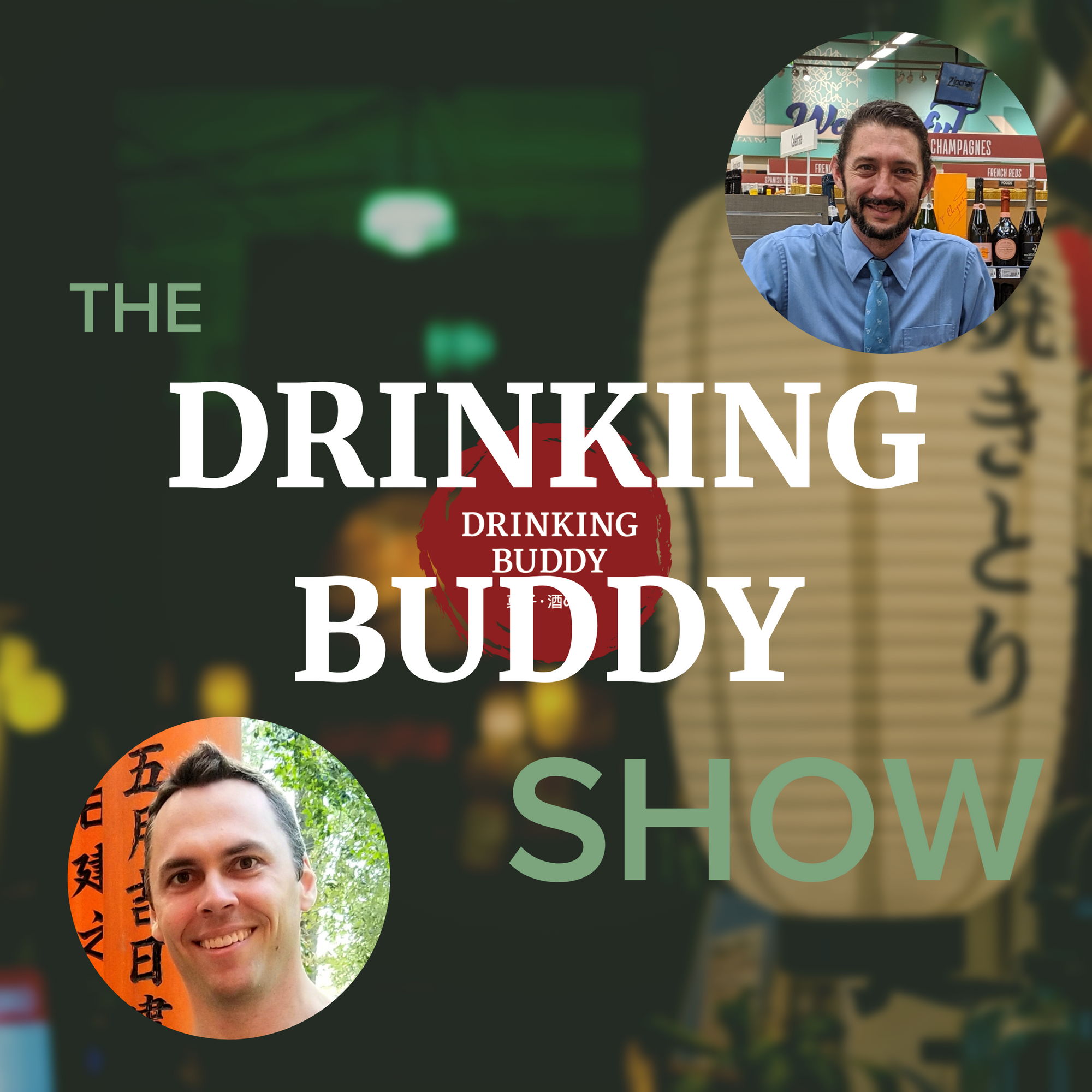 The Drinking Buddy Show Episode 2: Greg Beck – The Accidental Sake Expert
