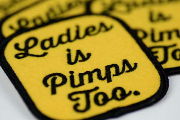 Ladies Is Pimps Too Patch