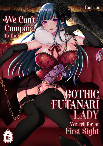 We Can't Compare to the Gothic Futanari Lady We Fell for at First Sight